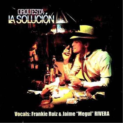 Orquesta La Solucion by Frankie Ruiz