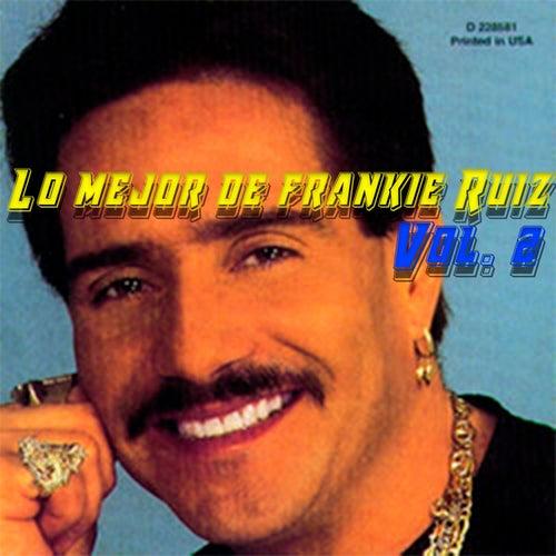 Lo Mejor de Frankie Ruiz, Vol. 2 by Frankie Ruiz