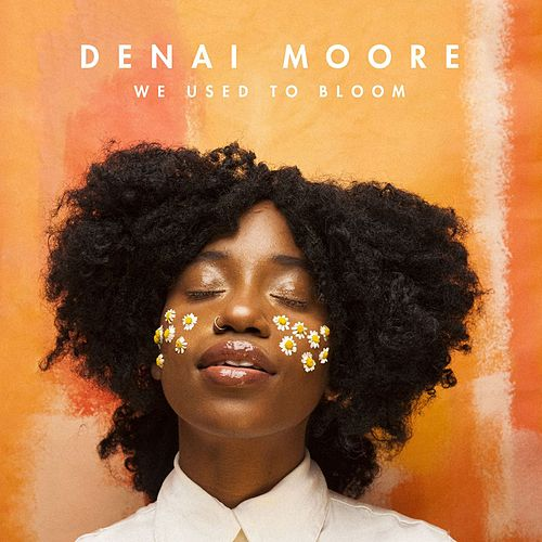We Used to Bloom by Denai Moore