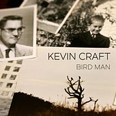 Bird Man (feat. Greg Lopes & Stephen Lynch) by Kevin Craft