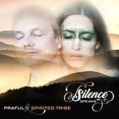 Silence Speaks by Praful