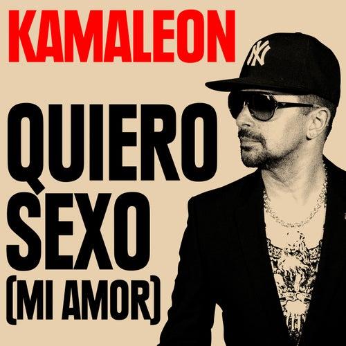 Quiero Sexo (Mi Amor) by Kamaleon