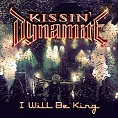 I Will Be King (Live in Stuttgart) by Kissin' Dynamite