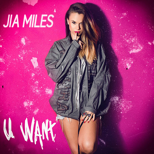 U Want by Jia Miles
