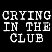 Crying in the Club (Instrumental) by Kph