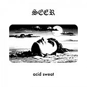 Acid Sweat von Seer