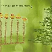 Play & Download My Pal God Holiday Record Vol. 2 by Various Artists | Napster