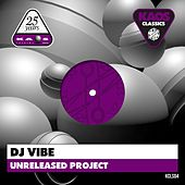 Unreleased Project by DJ Vibe
