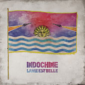 La vie est belle by Indochine