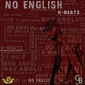 No English by K-Beatz