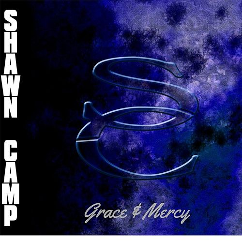 Grace & Mercy by Shawn Camp