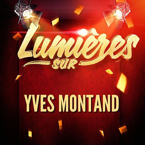 Lumières sur Yves Montand by Yves Montand
