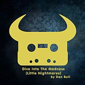 Dive into the Madness (Little Nightmares) by Dan Bull