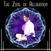 The Zone of Relaxation (Power of Inner Calm, Therapy Sounds for Yoga Meditation & Deep Sleep, Healing of Body, Mind and Soul) by Relaxing Music Master