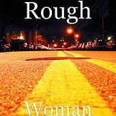 Woman by Rough