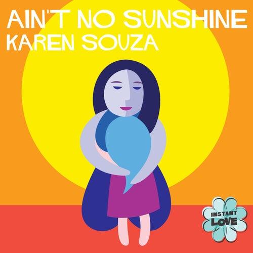 Ain't No Sunshine (Instant Love) de Karen Souza