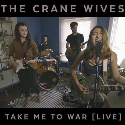 Take Me to War (Live) by The Crane Wives