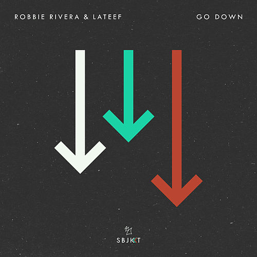 Go Down by Robbie Rivera