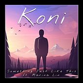 Something Just Like This (feat. Marina Lin) by Koni