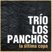 La Última Copa by Trío Los Panchos