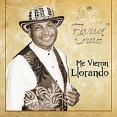 Me Vieron Llorar by Farid Ortiz