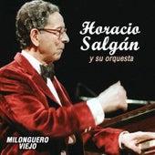 Milonguero Viejo by Horacio Salgan