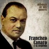 Milonga de Mis Amores by Francisco Canaro