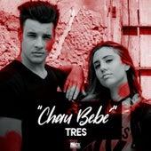Chau Bebe by Los Tres