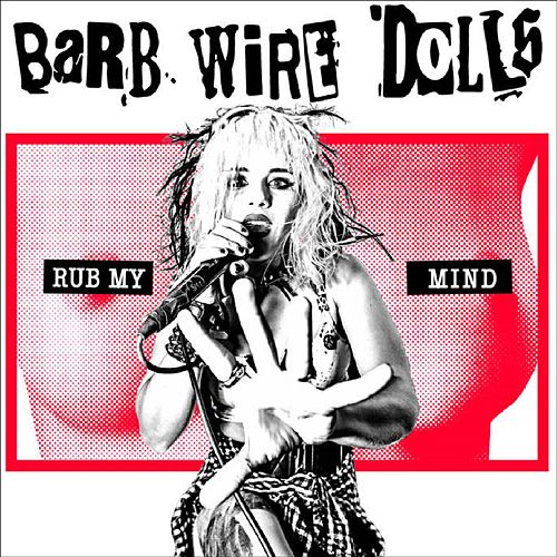 Rub My Mind by Barb Wire Dolls