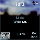 Level With Me (feat. Bea Alpha) by Hunter