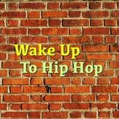 Wake Up To Hip Hop von Various Artists