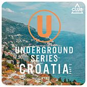 Underground Series Croatia Pt. 2 by Various Artists