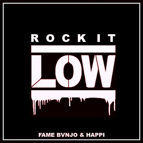 Rock It Low (with BVNJO and Happi) by Fame