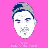 Poeta no Topo by Scooby