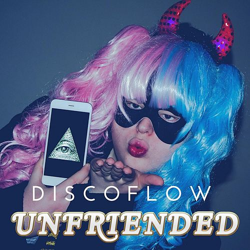 Unfriended by Discoflow