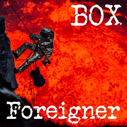 Foreigner by Box