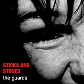 Sticks and Stones by Guards