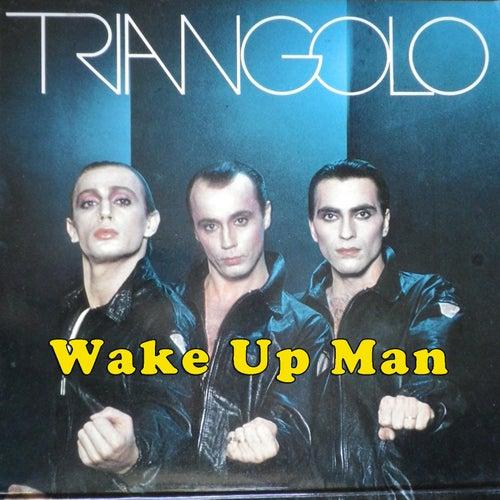 Wake Up Man by Il Triangolo
