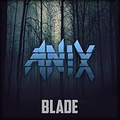 Blade by The Anix