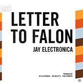 Letter To Falon by Jay Electronica