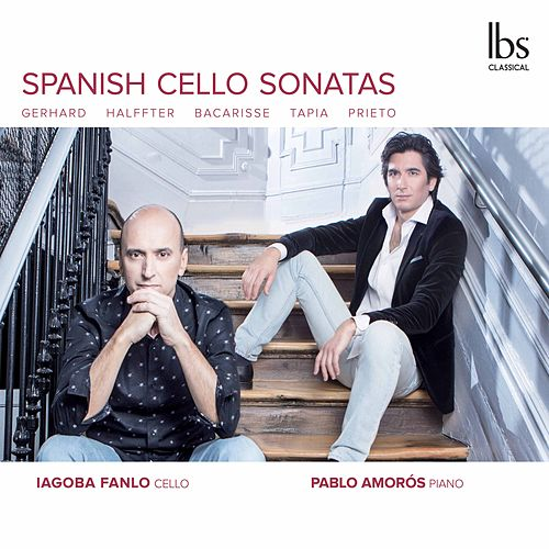 Spanish Cello Sonatas by Iagoba Fanlo