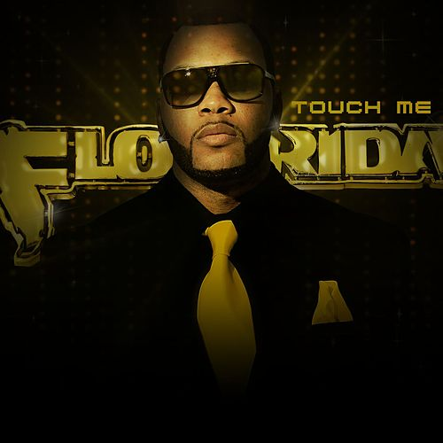 Play & Download Touch Me by Flo Rida | Napster