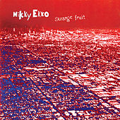 Strange Fruit by Mikky Ekko