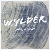 Save a Way by Wylder