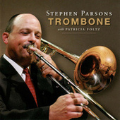 Play & Download Stephen Parsons, Trombone by Stephen Parsons | Napster