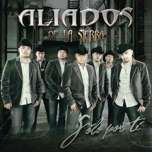 Play & Download Solo Por Ti by Aliados De La Sierra | Napster