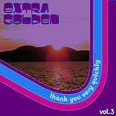 Play & Download Thank You Very Quickly by Extra Golden | Napster