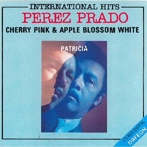 International Hits: Cherry Pink and Apple Blossom White by Perez Prado