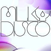 Milky Disco 1.5 by Various Artists