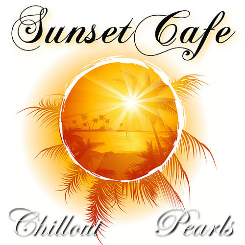 Sunset Cafe by Various Artists